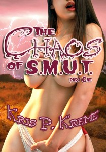 The Chaos of S.M.U.T. Book One