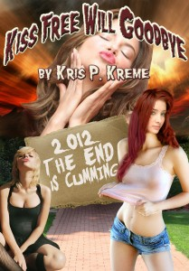Kiss Free Will Goodbye by Kris P. Kreme