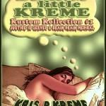 Dream a little Kreme - Kustom Kollection #1