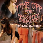 Time off for Naughty Behavior – Kreme Kustom Single #1