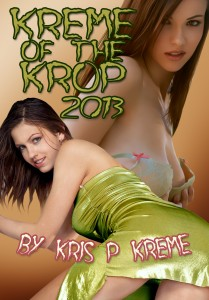 Kreme of the Krop 2013 by Kris P. Kreme