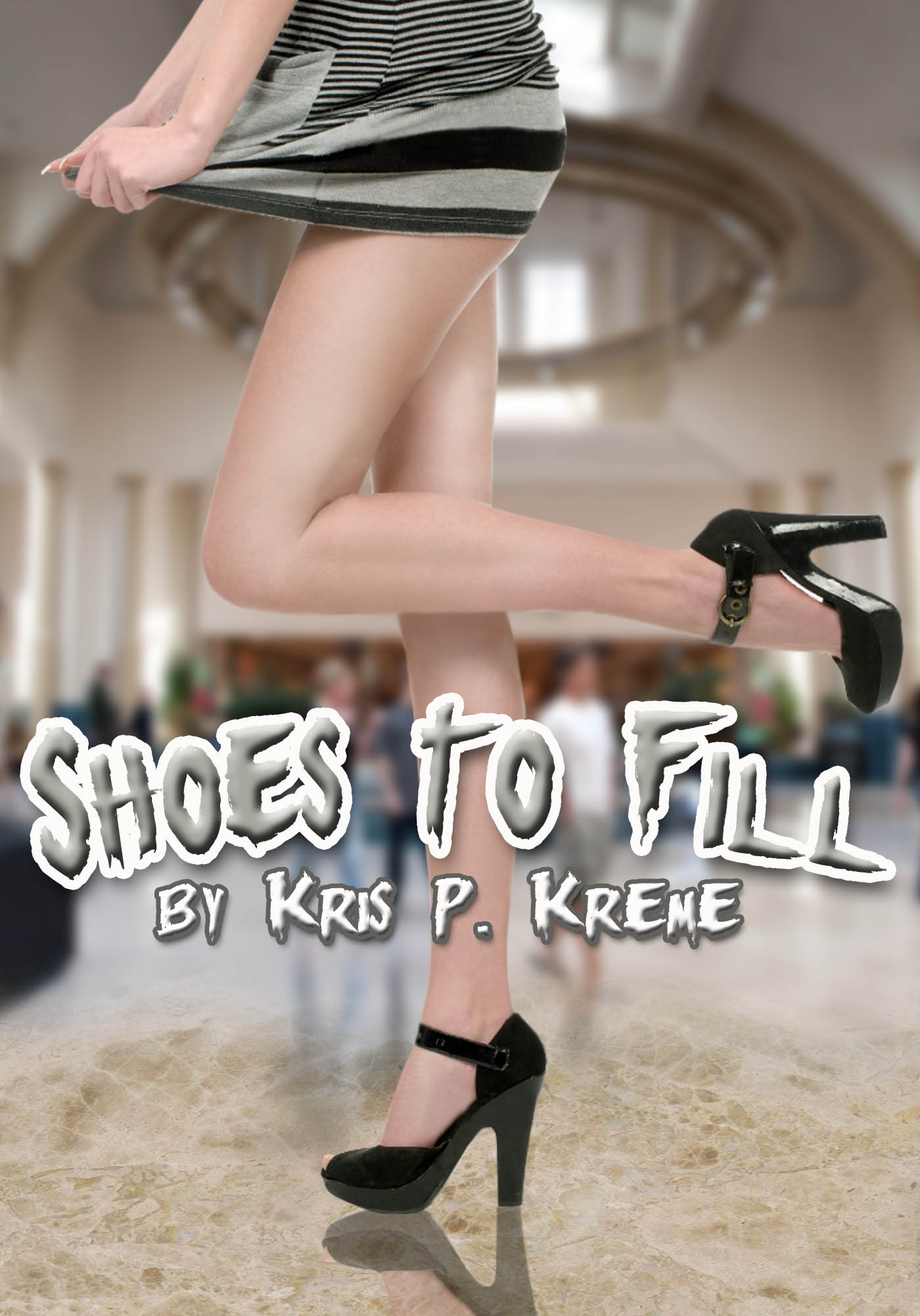 Shoes To Fill by Kris P. Kreme