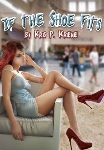 If the Shoe Fits by Kris P. Kreme