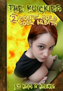 The Kuickies 2 - Don't Hold Your Breath by Kris P. Kreme