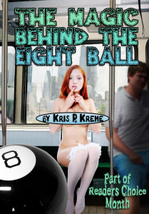 The magic behind the Eight ball by Kris P. Kreme
