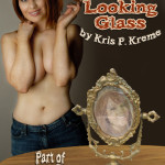 Through the Looking Glass by Kris P. Kreme