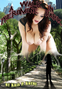 A Walk in Pheromone Park Uncensored Cover by Kris P. Kreme