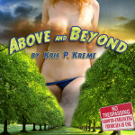 Above and Beyond by Kris P. Kreme