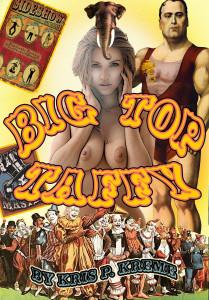 BigTopTaffy Uncensored Cover by Kris P. Kreme
