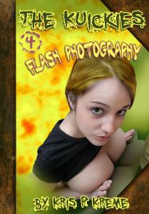The Kuickies #4 - Flash Photography by Kris P. Kreme