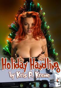 Holiday Handling by Kris P. Kreme