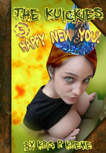 The Kuickies #5 - Happy New You! by Kris P. Kreme