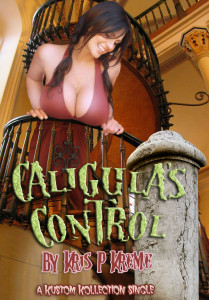 Caligula's Control by Kris P. Kreme