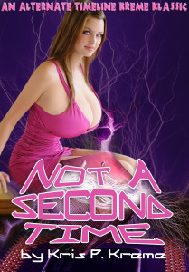 Not a Second Time by Kris P. Kreme