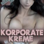 Korporate Kreme by Kris P. Kreme