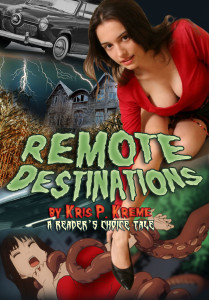 Remote Destinations by Kris P. Kreme