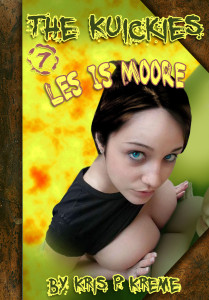 The Kuickies #7 - Les is Moore by Kris P. Kreme