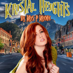 Welcome to Kristal Heights by Kris P. Kreme