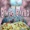 Bimbo Baked by Kris P. Kreme