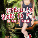Irregular Shoes to Fill by Kris P. Kreme