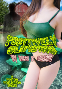 Positively Glowing by Kris P. Kreme