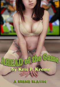 Ahead of the Game by Kris P. Kreme