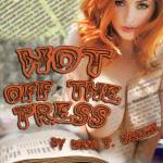Hot Off the Press by Kris P. Kreme