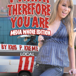 I Think Therefore You Are by Kris P. Kreme