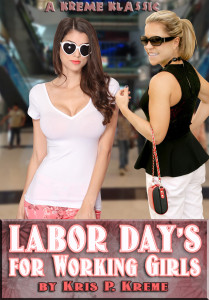 Labor Day's for Working Girls by Kris P. Kreme