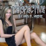 Matters of Perspective by Kris P. Kreme