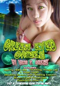 Green Eyed Gazes by Kris P. Kreme
