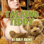 Talking Teddy by Kris P. Kreme