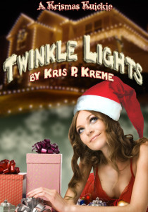 Twinkle Lights by Kris P. Kreme