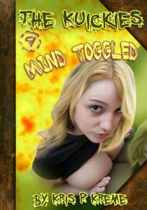 The Kuickies #9 - Mind Toggled by Kris Kreme