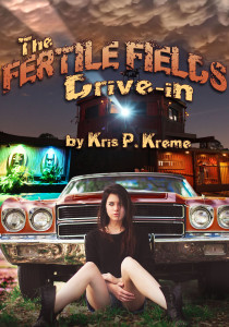 The Fertile Fields Drive-in by Kris P. Kreme