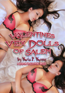 Valentines Vex Dolls of Salem by Kris P. Kreme