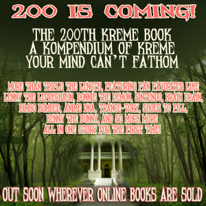 The 200th Kreme Release is Koming