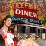 The Fertile Fields Diner by Kris P. Kreme