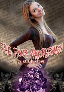 The Four Whoresmen by Kris P. Kreme