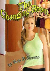 The Changing Room by Kris P. Kreme