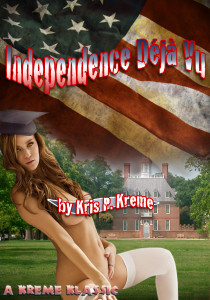 Independence Déjà Vu by Kris P. Kreme