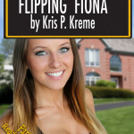Flipping Fiona by Kris P. Kreme