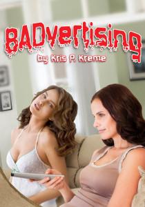 BADvertising by Kris P. Kreme