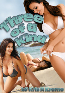 Three of a Kind by Kris P. Kreme
