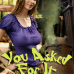 You Asked For It by Kris P. Kreme