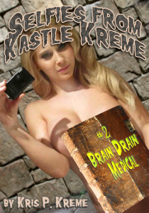 Selfies from Kastle Kreme #2 - Brain Drain Medical