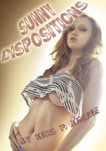 SunnyDispositions by Kris P. Kreme