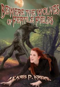 BeWere the Wolves of Fertile Fields by Kris P, Kreme