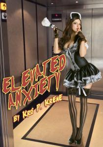 Elevated Anxiety by Kris P. Kreme