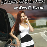 Revving Her Engine by Kris P. Kreme